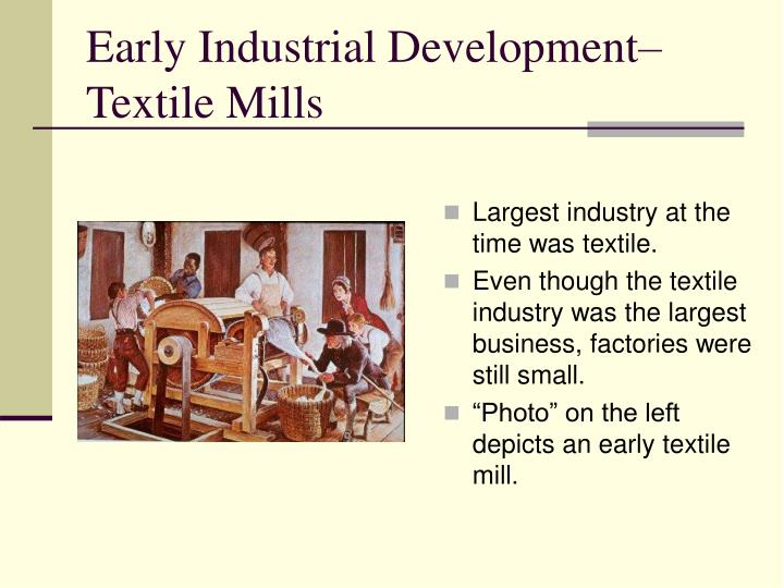Early Industrial Development– Textile Mills