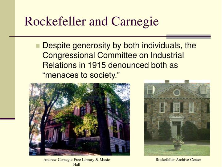 Rockefeller and Carnegie