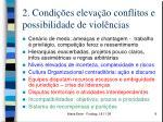 2 condi es eleva o conflitos e possibilidade de viol ncias