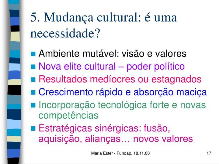 5. Mudança cultural: é uma necessidade?