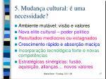 5 mudan a cultural uma necessidade