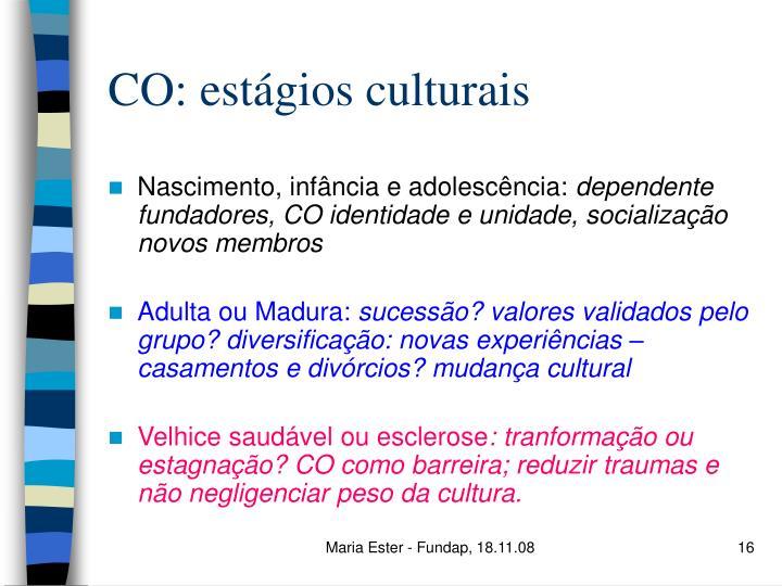CO: estágios culturais