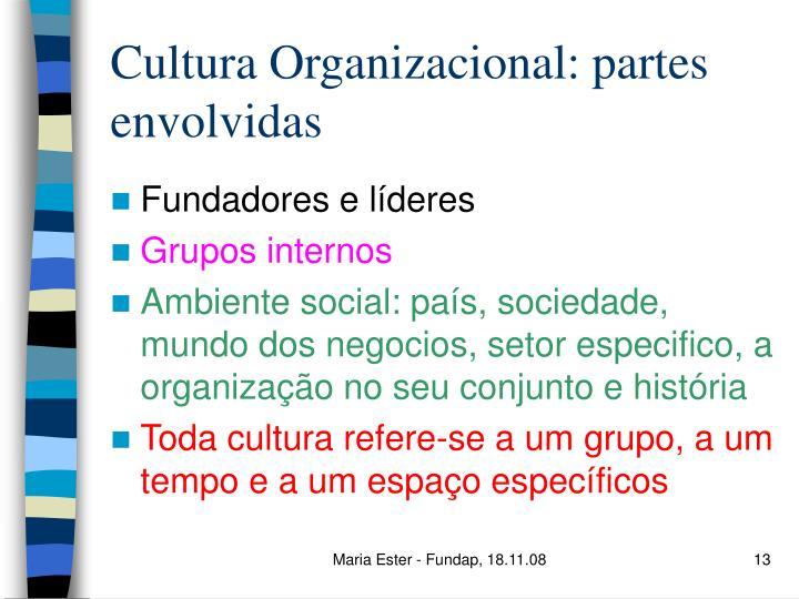 Cultura Organizacional: partes envolvidas