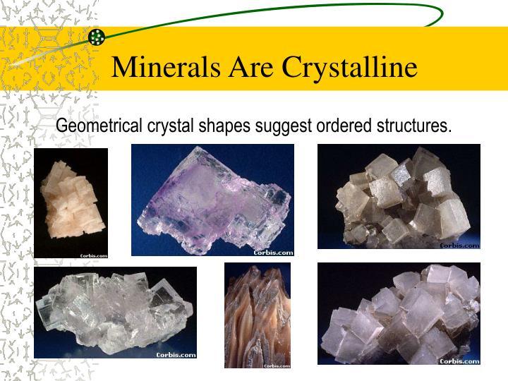 Minerals Are Crystalline