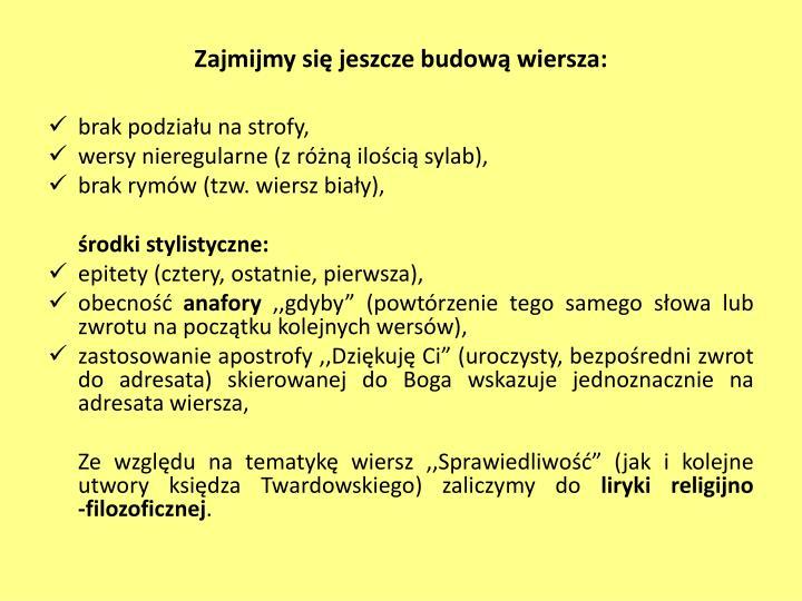 Zajmijmy się jeszcze budową wiersza: