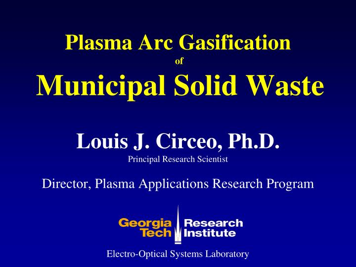 Louis j circeo ph d principal research scientist director plasma applications research program