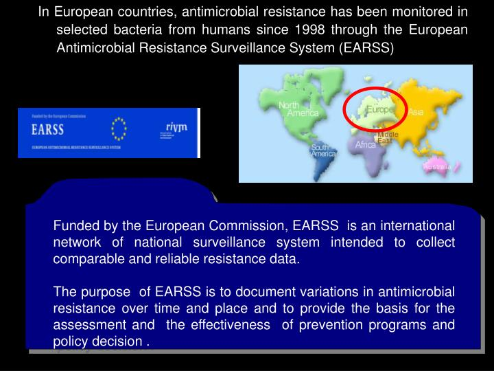 In European countries, antimicrobial resistance has been monitored in selected bacteria from humans ...