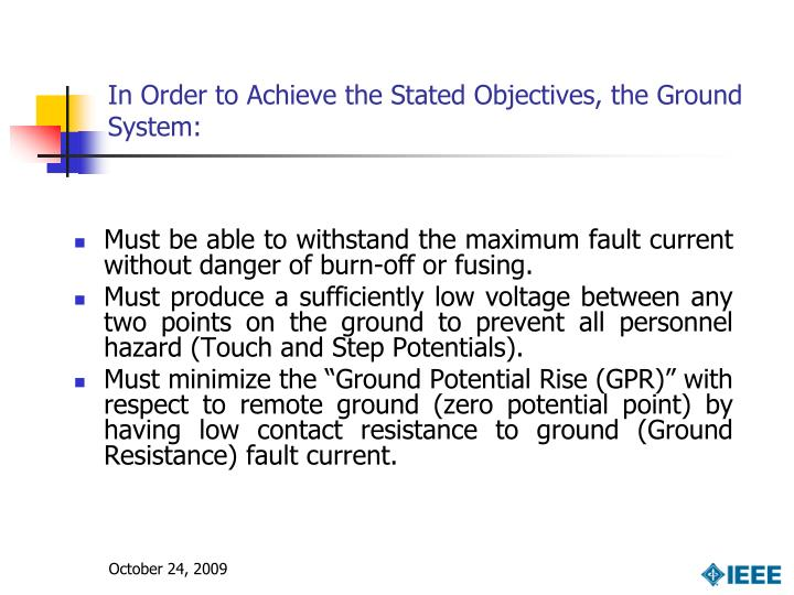 In Order to Achieve the Stated Objectives, the Ground System: