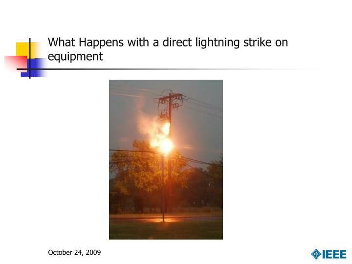 What Happens with a direct lightning strike on equipment