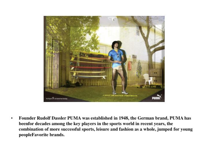 Founder Rudolf Dassler PUMA was established in 1948, the German brand, PUMA has beenfor decad...