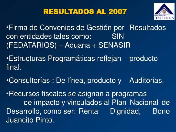 Firma de Convenios de Gestión por Resultados con entidades tales como: SIN (FEDATARIOS) + Aduana + SENASIR