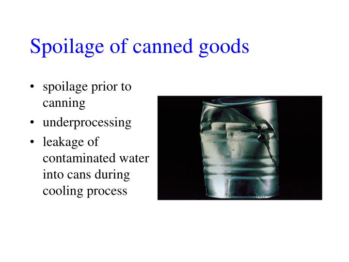 Spoilage of canned goods