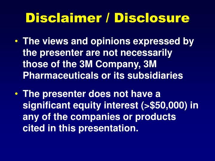 Disclaimer / Disclosure