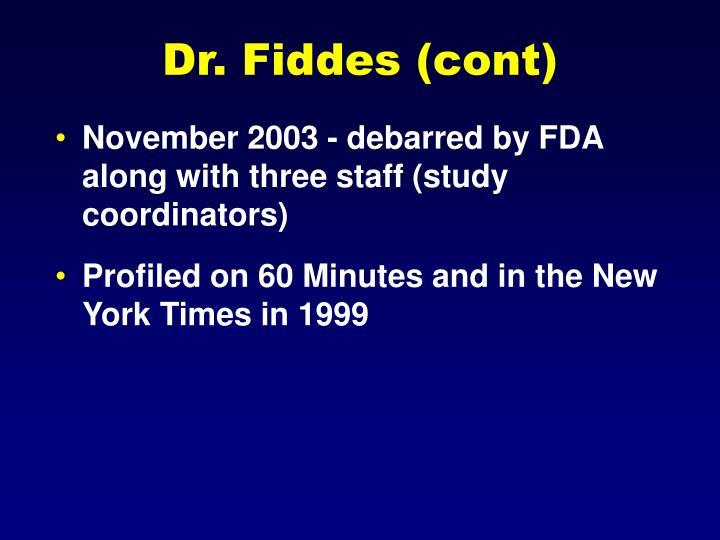 Dr. Fiddes (cont)