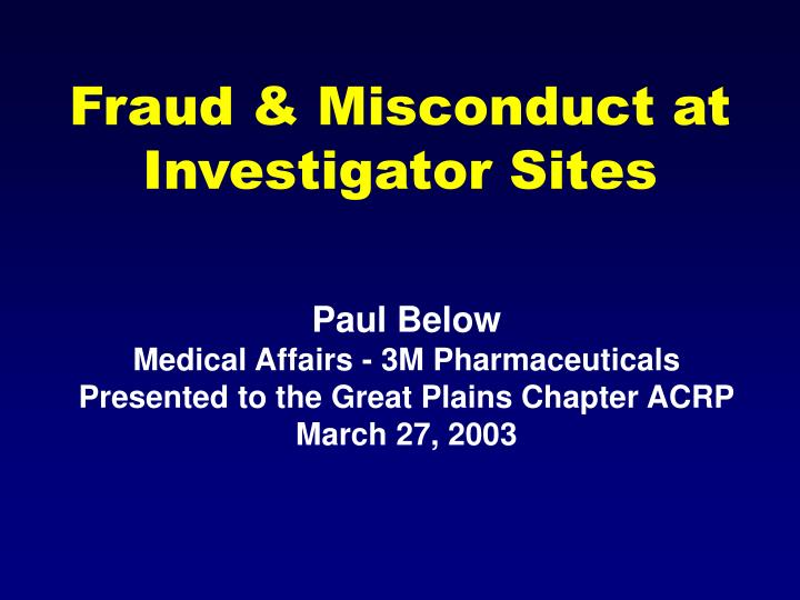 fraud misconduct at investigator sites