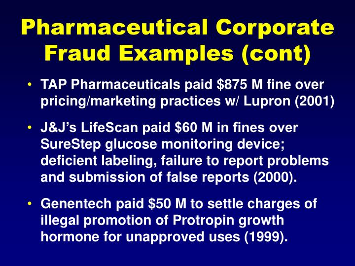 Pharmaceutical Corporate Fraud Examples (cont)