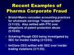 recent examples of pharma corporate fraud