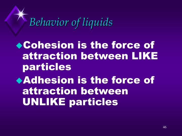 Behavior of liquids