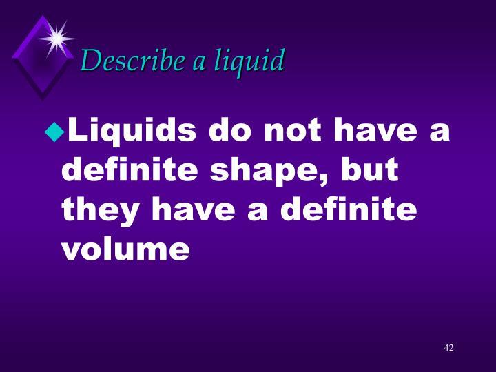 Describe a liquid
