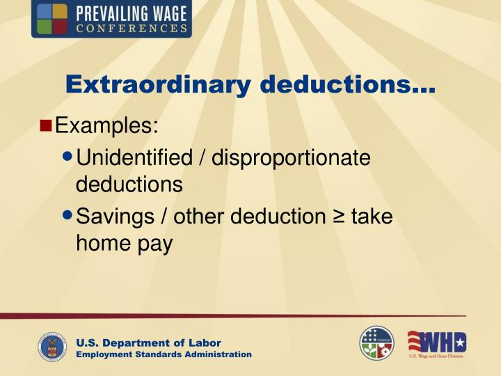Extraordinary deductions…