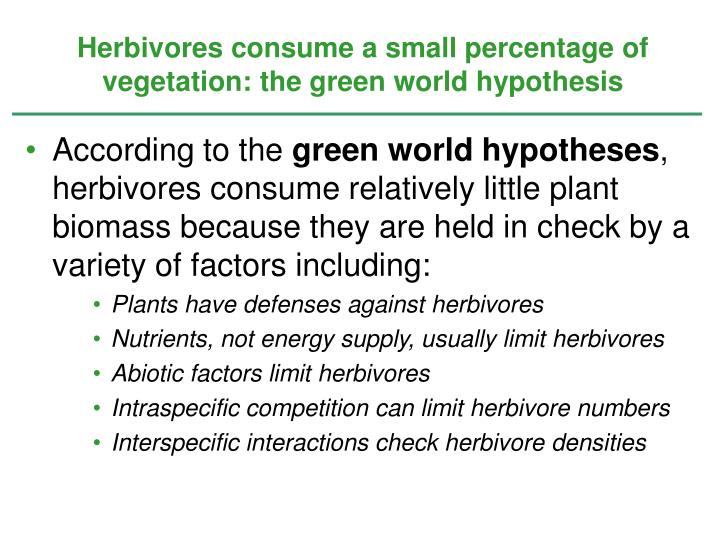 Herbivores consume a small percentage of vegetation: the green world hypothesis
