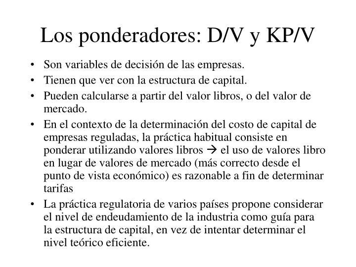 Los ponderadores: D/V y KP/V