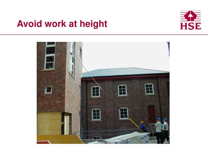 Avoid work at height