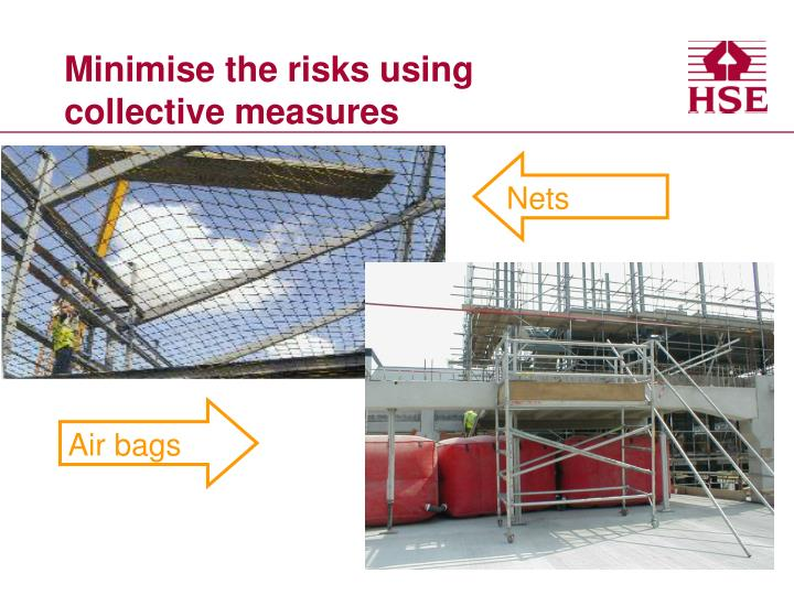 Minimise the risks using collective measures