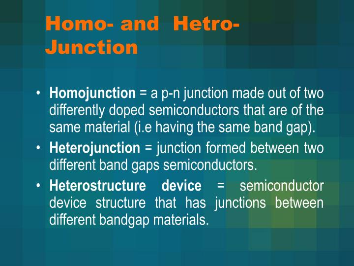 Homo- and  Hetro-Junction