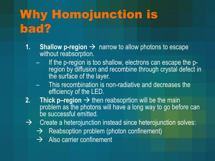 Why Homojunction is bad?