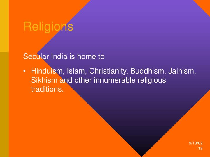 Secular India is home to