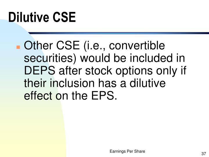 Dilutive CSE