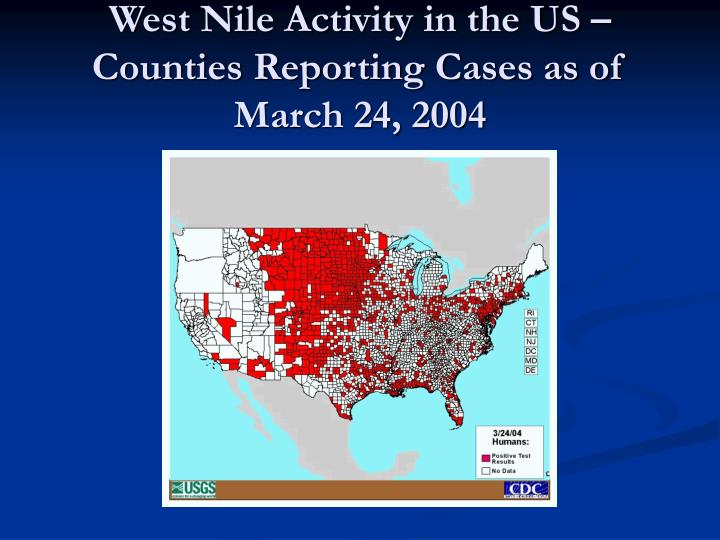 West Nile Activity in the US – Counties Reporting Cases as of March 24, 2004