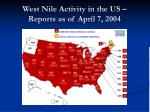 west nile activity in the us reports as of april 7 2004