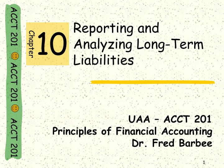 Reporting and analyzing long term liabilities