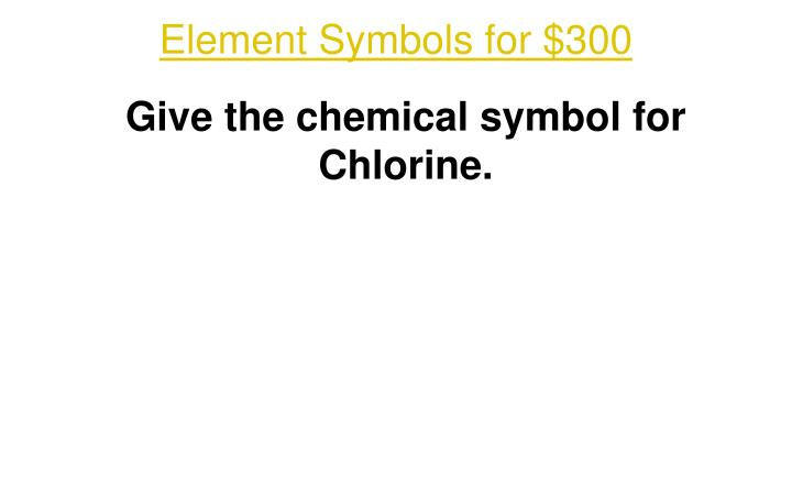 Element Symbols for $300