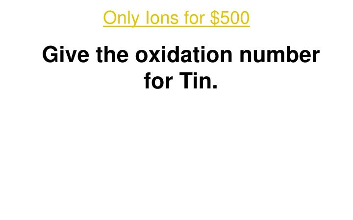 Only Ions for $500