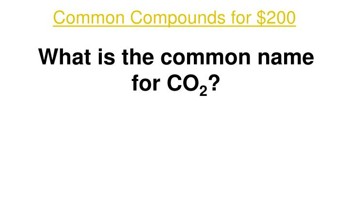 Common Compounds for $200