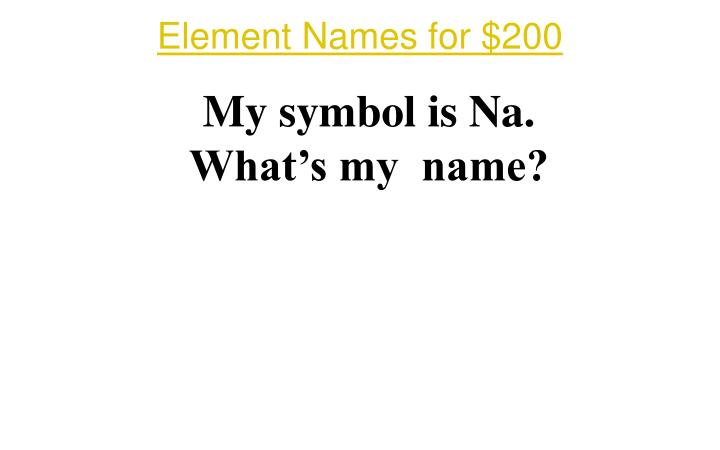 Element Names for $200