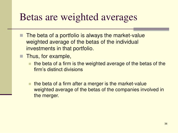 Betas are weighted averages