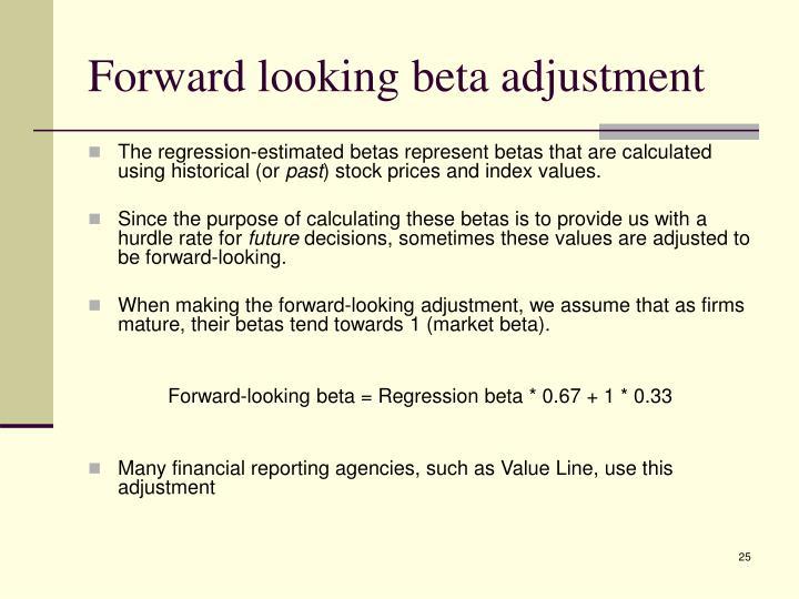 Forward looking beta adjustment