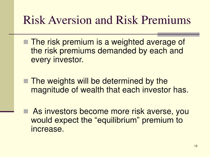 Risk Aversion and Risk Premiums