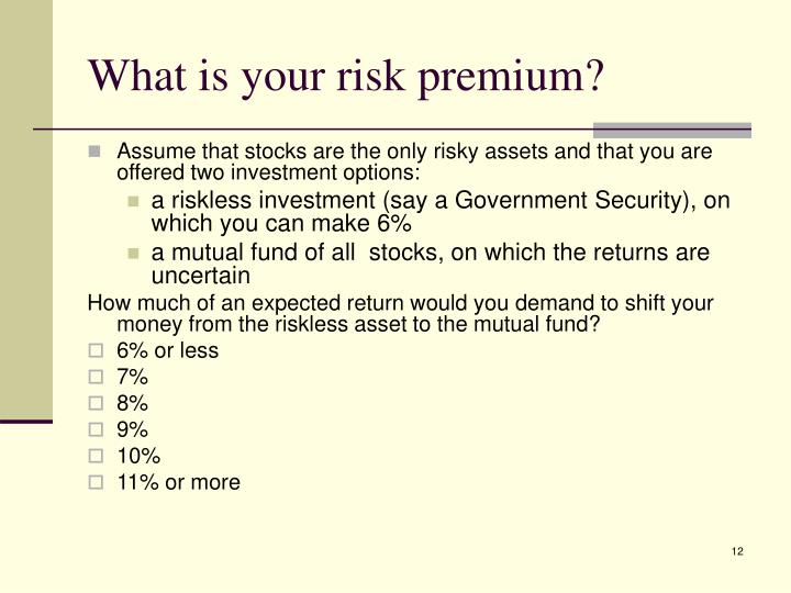 What is your risk premium?
