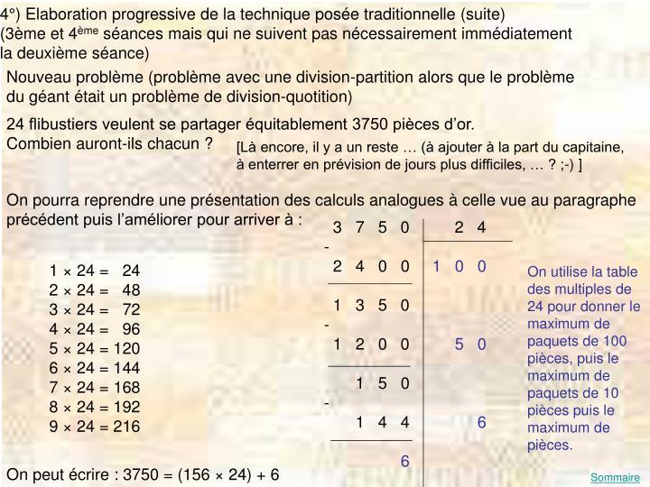 4°) Elaboration progressive de la technique posée traditionnelle (suite)