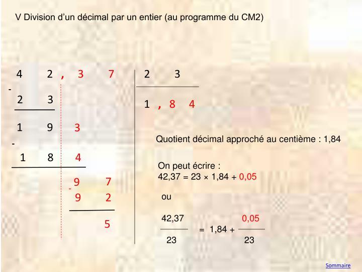V Division d'un décimal par un entier (au programme du CM2)