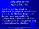 using inheritance or aggregation cont1