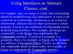 using interfaces or abstract classes cont