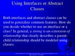 using interfaces or abstract classes