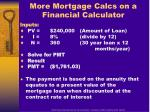 more mortgage calcs on a financial calculator
