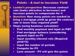 points a tool to increase yield